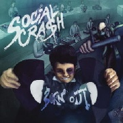 SOCIAL CRASH - BURN OUT