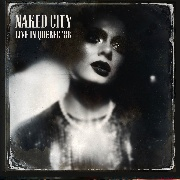 NAKED CITY - LIVE IN QUEBEC '88 (2CD)