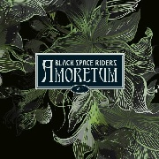 BLACK SPACE RIDERS - AMORETUM, VOL. 1