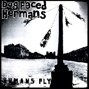 DOG FACED HERMANS - HUMANS FLY