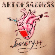 SENSORY++ - ART OF SADNESS