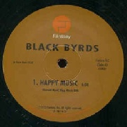 BLACKBYRDS - HAPPY MUSIC