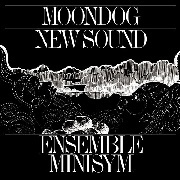 ENSEMBLE MINISYM - MOONDOG NEW SOUND