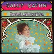 EATON, SALLY - FAREWELL AMERICAN TOUR