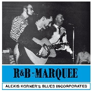 KORNER, ALEXIS -'S BLUES INCORPORATED- - R&B FROM THE MARQUEE