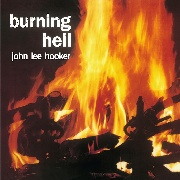 HOOKER, JOHN LEE - BURNING HELL