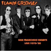 FLAMIN' GROOVIES - SAN FRANCISCO NIGHTS: LIVE 1979-80