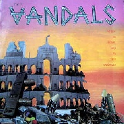 VANDALS - WHEN IN ROME DO AS ROMANS DO