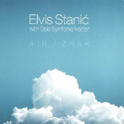 STANIC, ELVIS -WITH OSLO SYMFONIORKESTER- - AIR-ZRAK