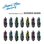 SEVERED HEADS - (BLACK) BRAVE NEW WAVES SESSION