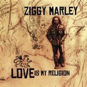 MARLEY, ZIGGY - LOVE IS MY RELIGION