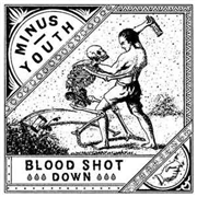 MINUS YOUTH/BLOOD SHOT DOWN - SPLIT 7""