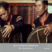 E DE MALE GONG GROUP - GONG CULTURE OF SOUTH EAST ASIA
