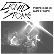 LIQUID STONE - PEOPLE LIKE US