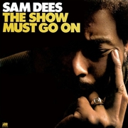 DEES, SAM - THE SHOW MUST GO ON