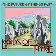 LORDS OF THYME - FUTURE OF THINGS PAST