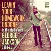 JACKSON, GEORGE - LEAVIN' YOUR HOMEWORK UNDONE-IN THE STUDIO WITH...