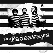 FADEAWAYS - SICK AND TIRED/LONG GONE (THE CUSTOMS)