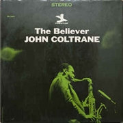 COLTRANE, JOHN - BELIEVER (USA)