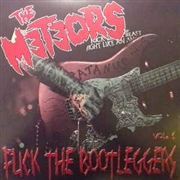 METEORS - FUCK THE BOOTLEGGERS, VOL. 1
