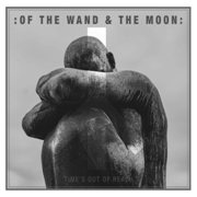 OF THE WAND AND THE MOON - (BLACK) TIME'S OUT OF REACH