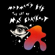 MAC BLACKOUT - MADMAN'S EYE: THE ART OF MAC BLACKOUT