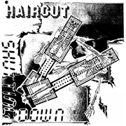HAIRCUT - SHUTTING DOWN