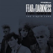 FEAR OF DARKNESS - VIRGIN LAND