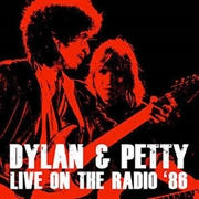 DYLAN & PETTY - LIVE ON THE RADIO '86 (PD+CD)