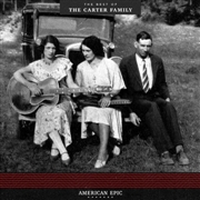 CARTER FAMILY - AMERICAN EPIC: THE BEST OF THE CARTER FAMILY