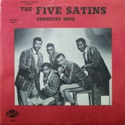 FIVE SATINS - GREATEST HITS