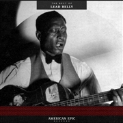LEAD BELLY - AMERICAN EPIC: THE BEST OF
