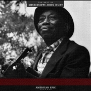HURT, MISSISSIPPI JOHN - AMERICAN EPIC: THE BEST OF