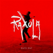 RAXOLA - GUTS OUT