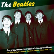 BEATLES - POP GROUP FROM LIVERPOOL VISITING STOCKHOLM