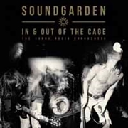 SOUNDGARDEN - IN & OUT OF THE CAGE (2LP)