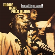 HOWLIN' WOLF - MORE REAL FOLK BLUES (180GR)