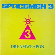 SPACEMEN 3 - DREAMWEAPON (2LP/UK)