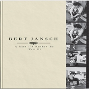 JANSCH, BERT - A MAN I'D RATHER BE (PART 2) (4LP+BK)
