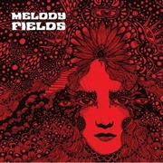 MELODY FIELDS - MELODY FIELDS