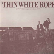 THIN WHITE ROPE - EXPLORING THE AXIS