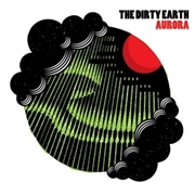 DIRTY EARTH - AURORA