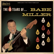 MILLER, BABE - THE 10 TEARS OF...