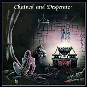 CHATEAUX - CHAINED AND DESPERATE