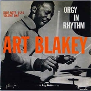 BLAKEY, ART - ORGY IN RHYTHM, VOL. 1