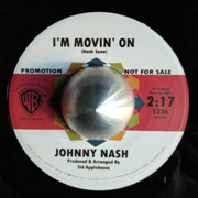 NASH, JOHNNY - I'M MOVIN' ON/CIGAREEETS, WHUSKY...