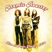 "ATOMIC ROOSTER - LIVE AT PARIS THEATRE 1970 (10"")"