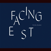 MODUS QUARTET - FACING EAST