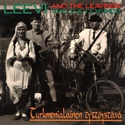 LEEVI AND THE LEAVINGS - TURKMENIALAINEN TYTTOYYSTAVA