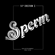 SPERM - (BLACK) 50TH ERECTION (4LP)